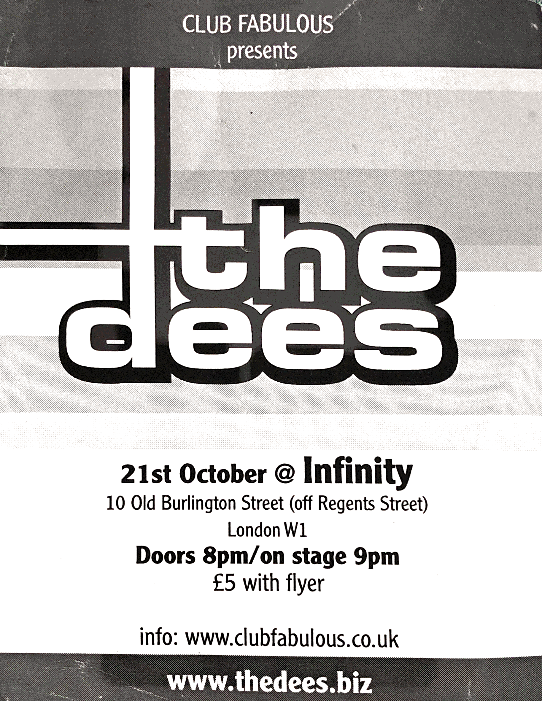 The Dees at Infinity, Burlington Street, October 2003